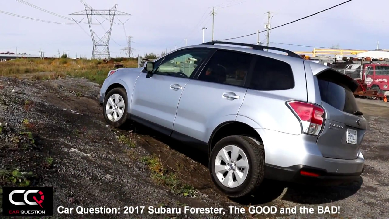 2017 Subaru Forester The Good And Bad Most Complete Review Part 5 8 You