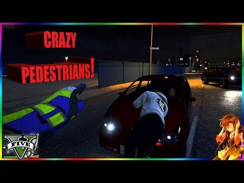 Crazy Pedestrians! (GTA 5 Shenanigans!)
