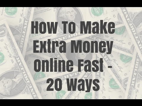 How To Make Extra Money Online Fast – 20 Ways