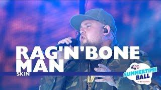 Rag 'N' Bone Man - 'Skin'  (Live At Capital?s Summertime Ball 2017)