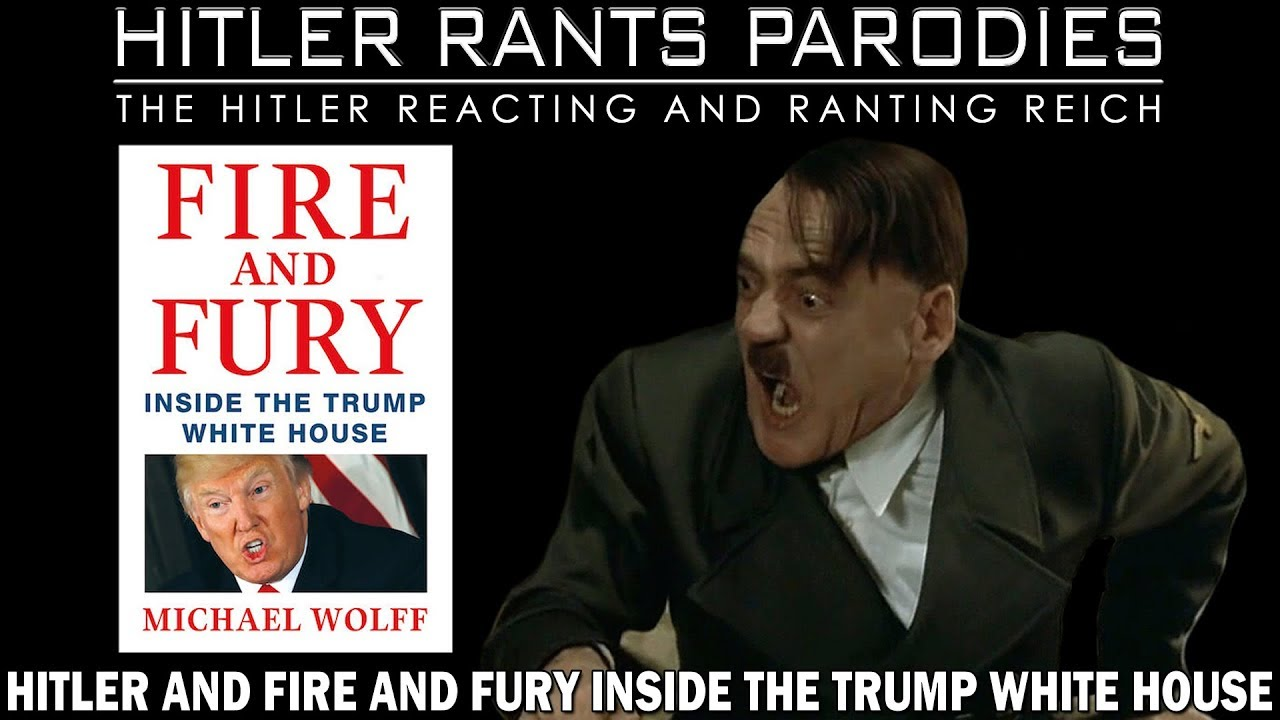 Hitler and Fire and Fury Inside the Trump White House