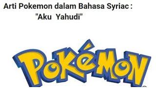 """Terungkap Arti Pokemon Dalam Bahasa Syriac """"Aku Yahudi"""", Sebarkan Jika Anda Muslim"""