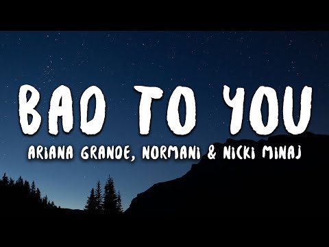 Ariana Grande, Normani & Nicki Minaj - Bad To You (Lyrics)