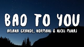 Ariana Grande, Normani & Nicki Minaj - Bad To You (Lyrics)