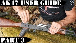 AK47 USER GUIDE - PART 3