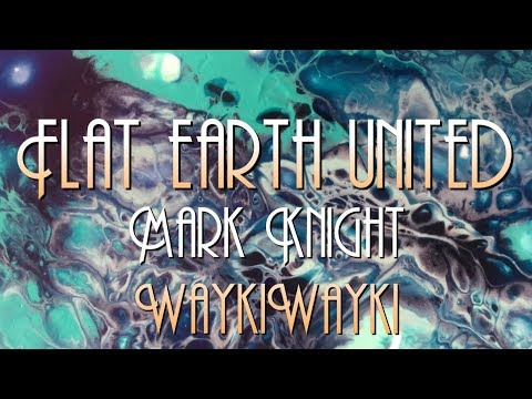 Flat Earth United - Mark Knight WaykiWayki