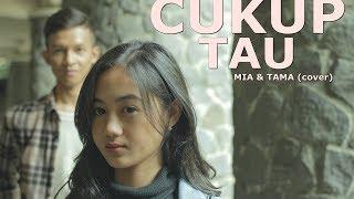 Cukup tau-Rizky Febian (Mia&Tama cover)