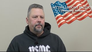 My Life Lessons Project - Showcasing Veterans: Meet Marine Corp Veteran Christopher Bower!