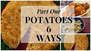 POTATOES 6 WAYS (part 1)