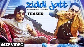 ZIDDI JATT Song Teaser   Geeta Zaildar, Kuwar Virk   Latest Punjabi Song 2017