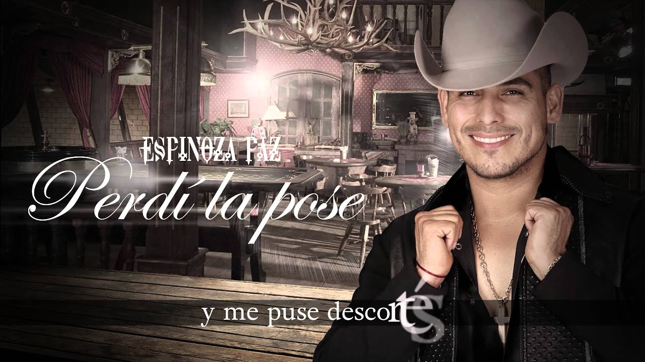 Espinoza Paz Perdí La Pose Video Lyrics Youtube