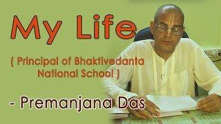 My Life | Premanjana Das | Principal of Bhaktivedanta National School