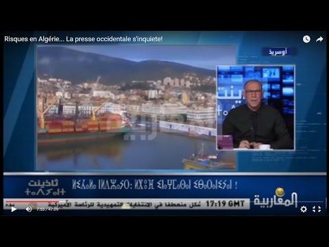 Risques en Algérie...  La presse occidentale s'inquiète!