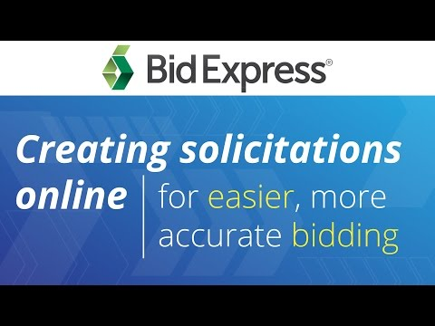 Creating solicitations online for easier, more accurate bidding with the Bid Express service
