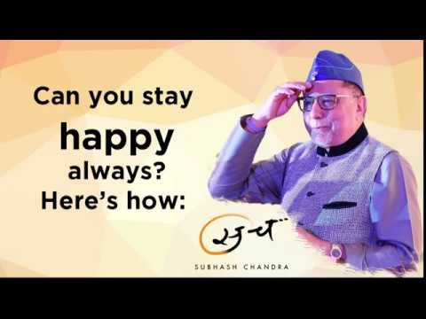 Subhash Chandra Show: Here's how you can always stay happy