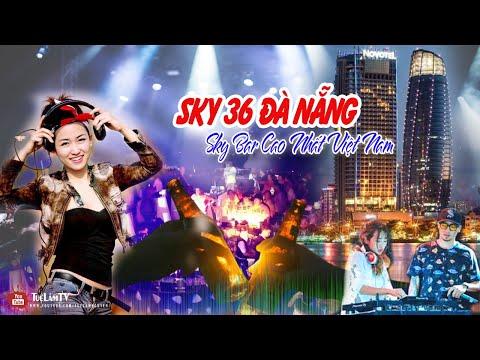 Sky36 Đà Nẵng - Sky bar cao nhất Việt Nam ● Du Lịch Đà Nẵng 2019 | Tuệ Lâm TV
