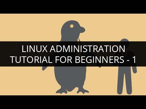 Linux Administration Tutorial - 1 | Linux Administration Tutorial for Beginners - 1 | Edureka
