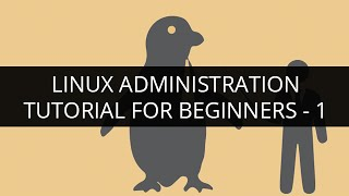 Linux Administration Tutorial