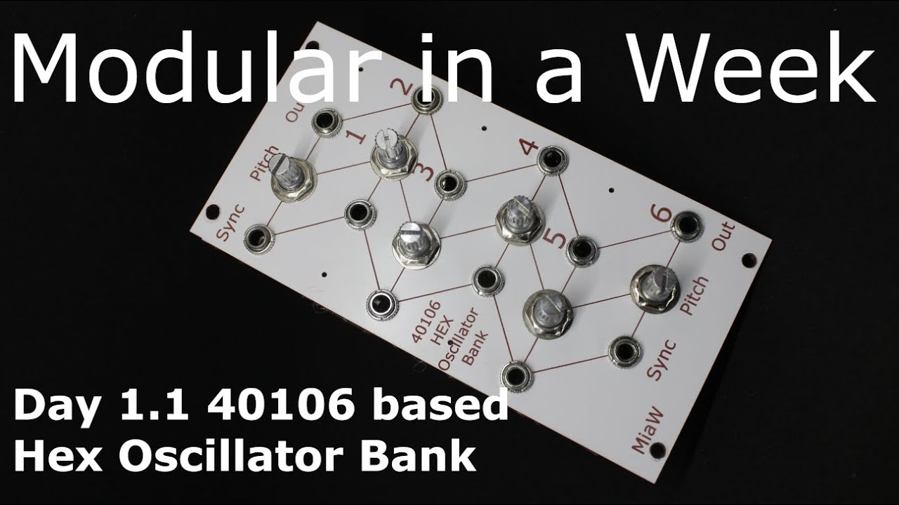40106 Hex Oscillator Bank - DIY Modular in a Week 1 1