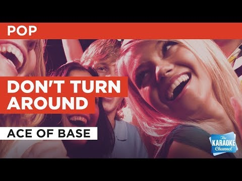 "Don't Turn Around in the Style of ""Ace of Base"" with lyrics (no lead vocal)"
