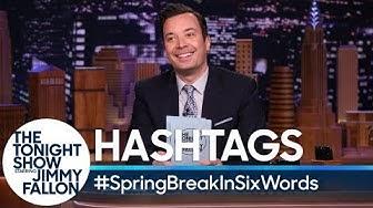Hashtags:#SpringBreakInSixWords