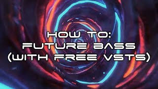 How to Future Bass (With Free Vsts/Plugins) | FL Studio EDM Tutorial