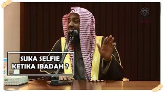 Suka Selfie Ketika Ibadah? Simak Nasihat Ini (Kajian Al-Amiry)