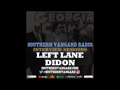 Left Lane Didon - Southern Vangard Radio Interview Sessions