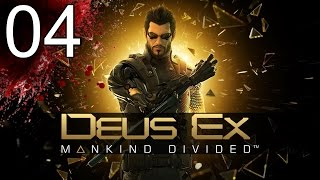 Deus Ex Mankind Divided - Part 4 - Let's Play Deus Ex Mankind Divided