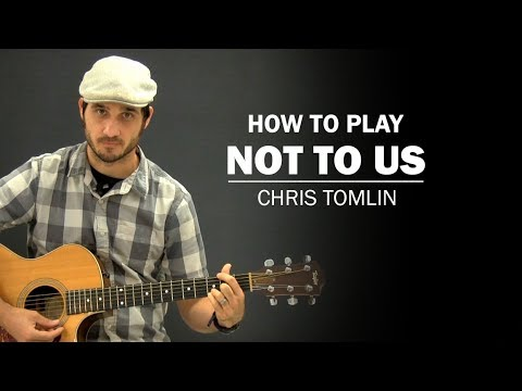 Not To Us (Chris Tomlin) | Beginner Guitar Lesson | How To Play