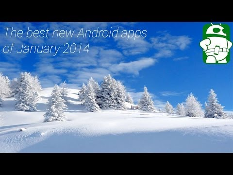 Best New Android Apps Released In January 2014