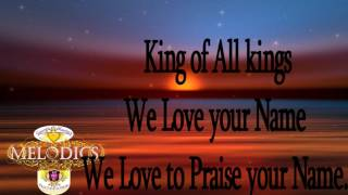 George Martin & The Melodics-We Love Your Name (Lyrics Video)