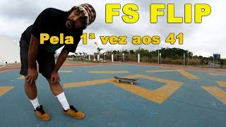FS FLIP Pela Primeira Vez Aos 41 - 1ª Parte