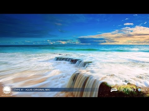 Type 41 - Aquis (Original Mix) [As Played on Uplifting Only 179]