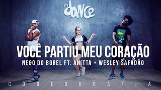 Você Partiu Meu Coração - Nego do Borel ft. Anitta e Wesley Safadão - Coreografia | FitDance TV