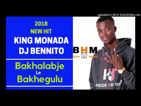 King Monada x Dj Bennito - Bakhalabje Le Bakhegulu