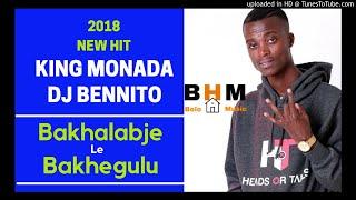 King Monada X Dj Bennito Bakhalabje Le Bakhegulu.mp3