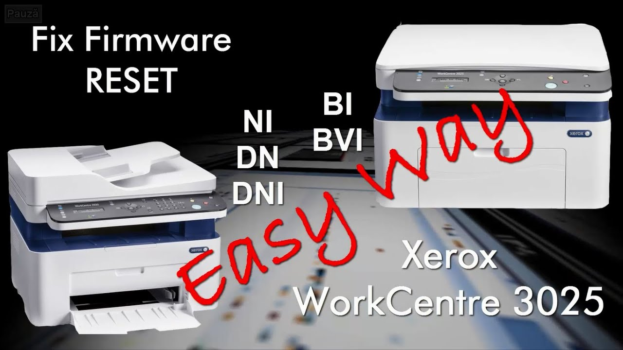Xerox Workcentre 3025 Fix Firmware Reset Resoftare Resetare Cip