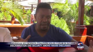 CARIBBEAN SEX WORKER COALITION HOLDS FORUM IN GUYANA
