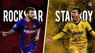 Messi Vs Dybala | Rockstar Vs Starboy | 2018 (HD) Video
