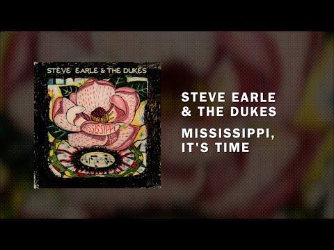"Steve Earle -- ""Mississippi, It's Time"""