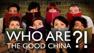 Who are THE GOOD CHINA?!