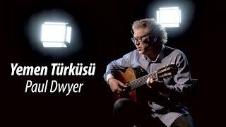 YEMEN TÜRKÜSÜ - Paul Dwyer #14
