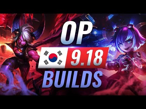 14 NEW Korean Builds You MUST TRY in Patch 9.18 - League of Legends Season 9