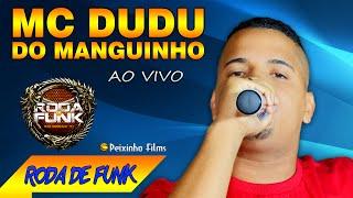 MC Dudu do Manguinho :: Apresentação ao vivo na Roda de Funk :: Especial