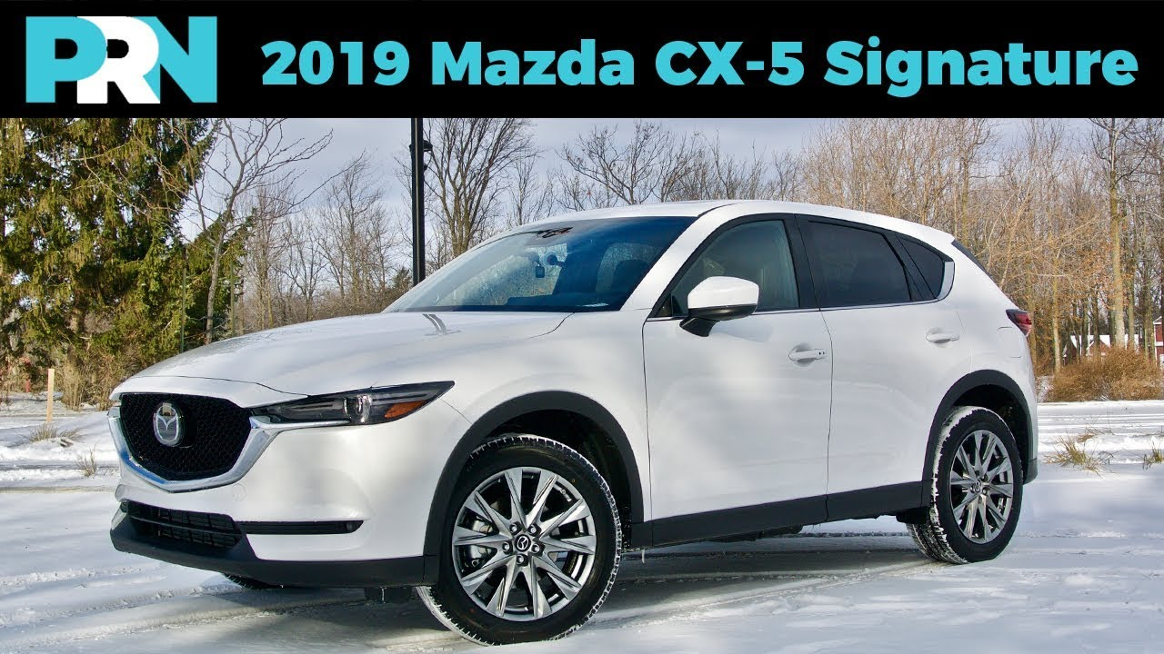 still the best?   2019 mazda cx-5 signature   testdrive snapshot
