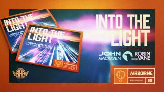 John Macraven ft. Robin Vane - Into the light (Original Mix) Preview