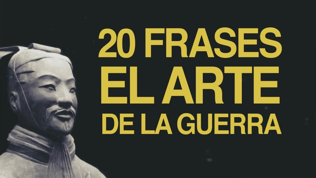 20 Frases De El Arte De La Guerra La Obra Maestra De Sun Tzu