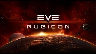 Eve Online Rubicon LiveStream Archive: First Look. Questions Welcome   Eve Online Rubicon
