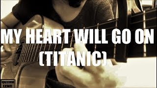 MY HEART WILL GO ON (Titanic) | GUITAR SOLO